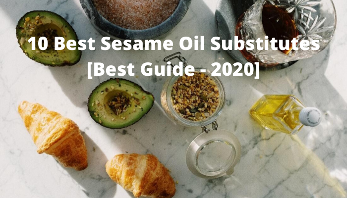 Best Substitutes For Sesame Oil